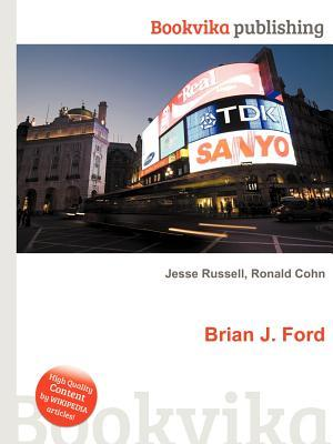 Brian J. Ford  by  Jesse Russell
