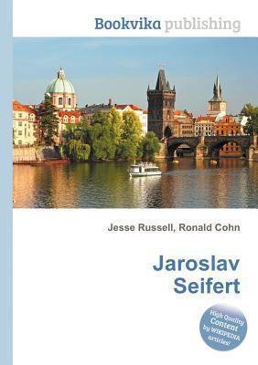 Jaroslav Seifert  by  Jesse Russell