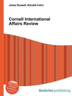 Cornell International Affairs Review Jesse Russell