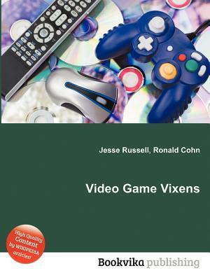 Video Game Vixens  by  Jesse Russell