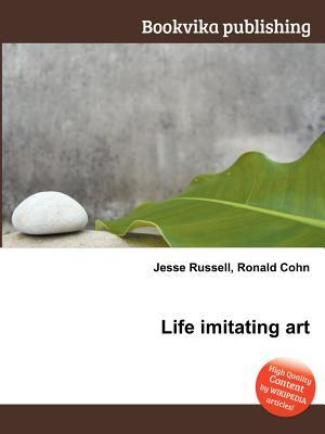 Life Imitating Art Jesse Russell