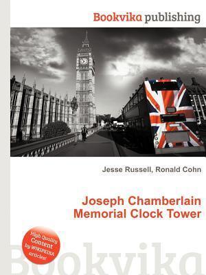 Joseph Chamberlain Memorial Clock Tower Jesse Russell