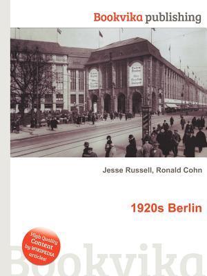1920s Berlin  by  Jesse Russell
