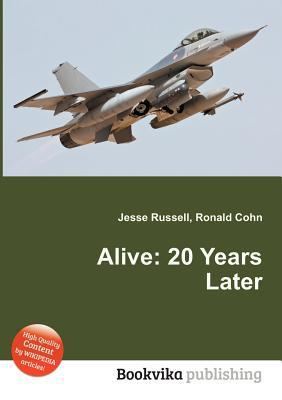 Alive: 20 Years Later Jesse Russell