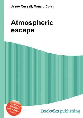 Atmospheric Escape Jesse Russell