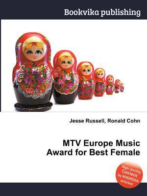 MTV Europe Music Award for Best Female  by  Jesse Russell
