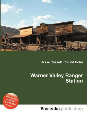 Warner Valley Ranger Station  by  Jesse Russell