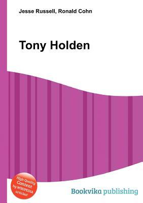 Tony Holden  by  Jesse Russell