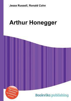 Arthur Honegger Jesse Russell