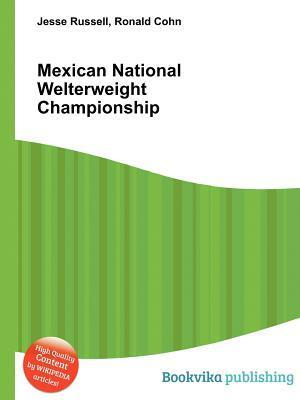 Mexican National Welterweight Championship  by  Jesse Russell