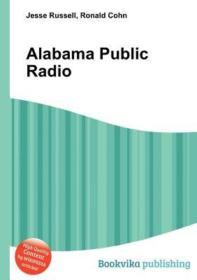 Alabama Public Radio  by  Jesse Russell