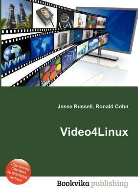 Video4linux  by  Jesse Russell