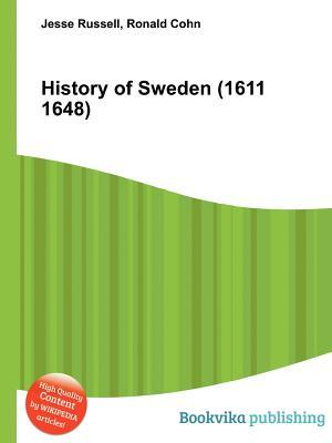 History of Sweden (1611 1648) Jesse Russell