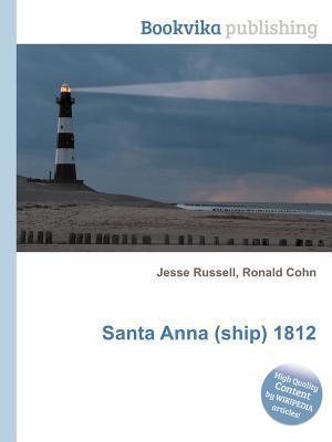 Santa Anna (Ship) 1812 Jesse Russell