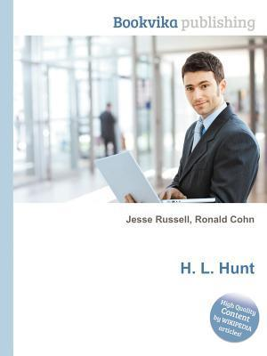 H. L. Hunt  by  Jesse Russell