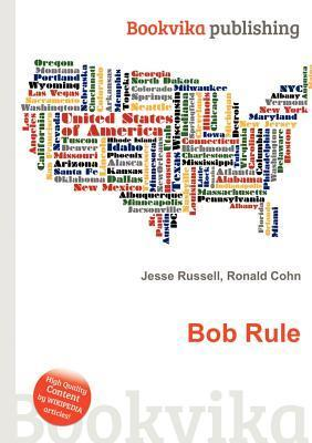 Bob Rule  by  Jesse Russell