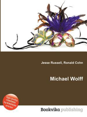 Michael Wolff  by  Jesse Russell