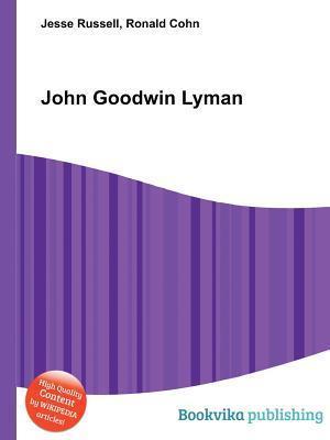 John Goodwin Lyman Jesse Russell
