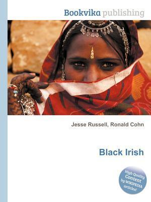 Black Irish  by  Jesse Russell