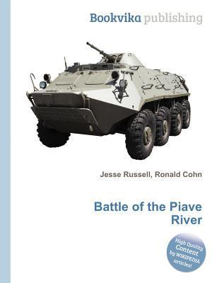 Battle of the Piave River  by  Jesse Russell