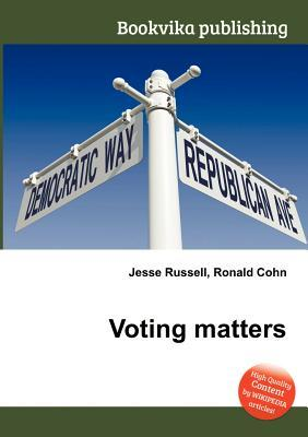 Voting Matters  by  Jesse Russell