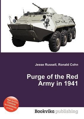 Purge of the Red Army in 1941  by  Jesse Russell