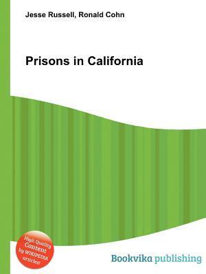 Prisons in California  by  Jesse Russell