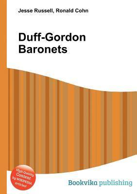 Duff-Gordon Baronets  by  Jesse Russell