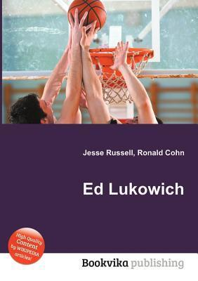 Ed Lukowich  by  Jesse Russell