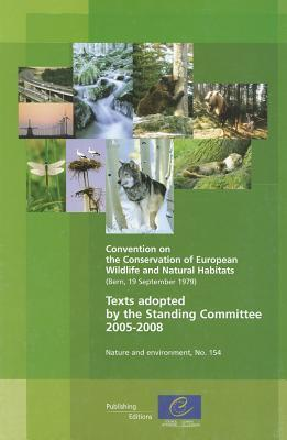 Convention on the Conservation of European Wildlife and Natural Habitats - Texts Adopted  by  the Standing Committee 2005-2008 (Nature and Environment, No.154) (2009) by Council of Europe