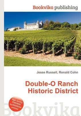 Double-O Ranch Historic District  by  Jesse Russell