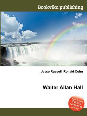 Walter Allan Hall  by  Jesse Russell