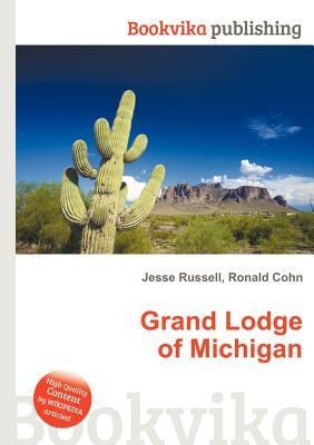 Grand Lodge of Michigan  by  Jesse Russell