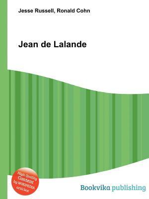 Jean de Lalande  by  Jesse Russell