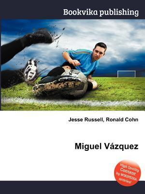 Miguel V Zquez Jesse Russell