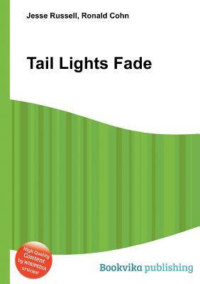Tail Lights Fade  by  Jesse Russell