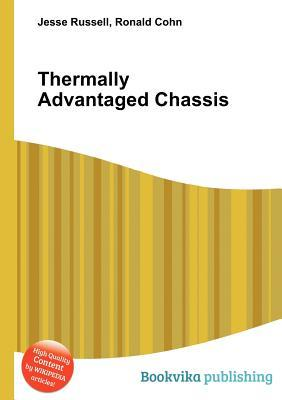 Thermally Advantaged Chassis Jesse Russell