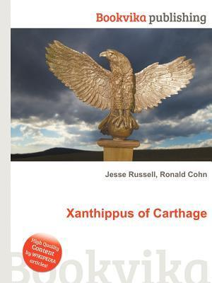 Xanthippus of Carthage  by  Jesse Russell