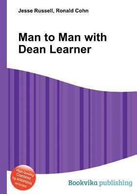 Man to Man with Dean Learner  by  Jesse Russell