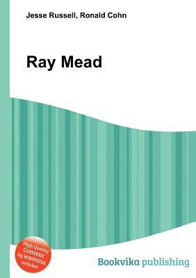 Ray Mead  by  Jesse Russell