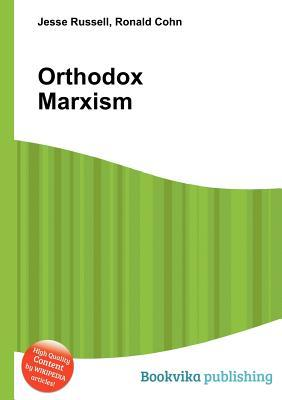 Orthodox Marxism  by  Jesse Russell