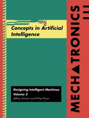 Mechatronics Volume 2: Concepts in Artifical Intelligence  by  Jeffrey Johnson