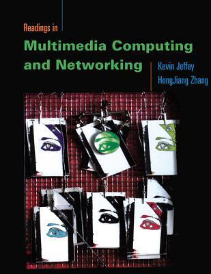 Readings in Multimedia Computing and Networking  by  Hong Jiang Zhang