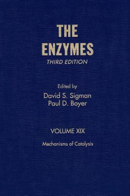 The Enzymes, Volume 19: Mechanisms of Catalysis  by  David S. Sigman