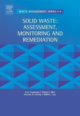Solid Waste: Assessment, Monitoring and Remediation I. Twardowska