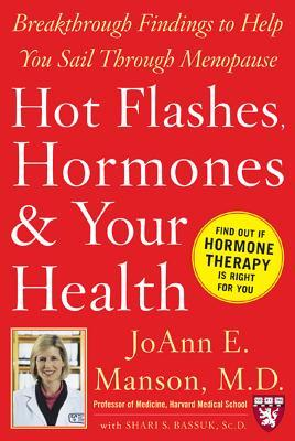 Hot Flashes, Hormones, and Your Health  by  JoAnn Manson
