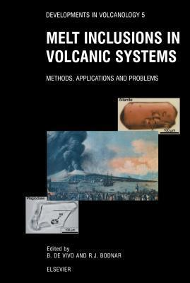 Melt Inclusions in Volcanic Systems: Methods, Applications and Problems B. De Vivo