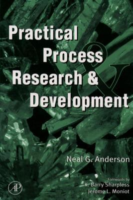 Practical Process Research & Development  by  Neal G Anderson