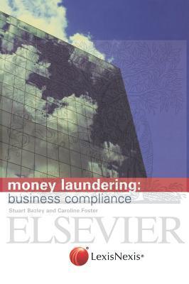 Money Laundering: Business Compliance: Business Compliance Stuart Bazley