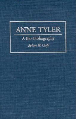 Anne Tyler: A Bio-Bibliography  by  Robert Croft